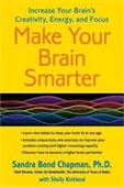 Make Your Brain Smarter : Increase Your Brain's Creativity, Energy And Focus