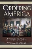 Ordering America: Fulfilling The Ideals Of Western Civilization