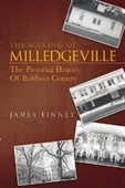 The Making Of Milledgeville: The Pictorial History Of Baldwin County