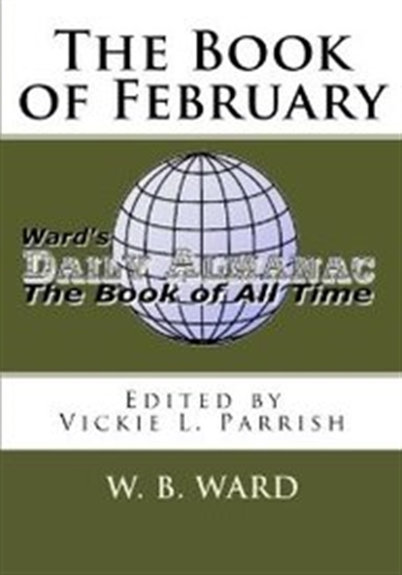 The Book Of February: Wards Daily Almanac Presents