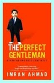 The Perfect Gentleman : A Muslim Boy Meets The West