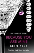 The Complete Novel Because You Are Mine