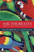 Ask The Beasts Darwin And The God of Love