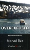 Overexposed: A Granville Island Mystery (Granville Island Mysteries)