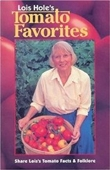 Lois Holes Tomato Favorites: Share Loiss Tomato Facts & Folklore (Lois Holes Gardening Series)