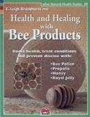 Health And Healing With Bee Products (Natural Health Guide)