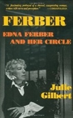 Ferber: Edna Ferber And Her Circle: Paperback Book (Applause Books)