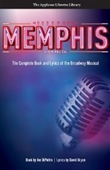 Memphis (The Applause Libretto Library) - The Complete Book And Lyrics Of The Broadway Musical