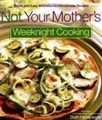 Not Your Mothers Weeknight Cooking