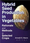 Hybrid Seed Production In Vegetables: Rationale And Methods In Selected Crops (Monograph Published Simultaneously As The Journal