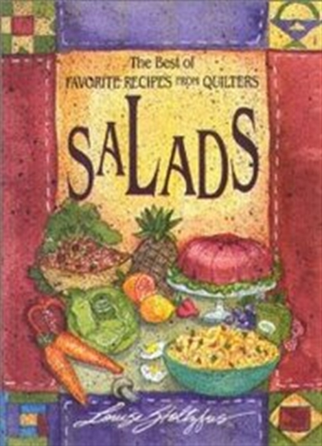 Best Of Favorite Recipes From Quilters: Salads (The Best Of Favorite Recipes From Quilters)