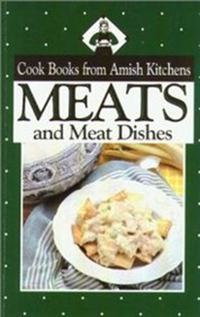 Cookbook from Amish Kitchens: Meats (Cookbooks from Amish Kitchens)
