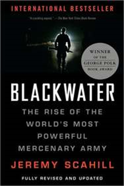 Blackwater: The Rise of the Worlds Most Powerful Mercenary Army [Revised and Updated]