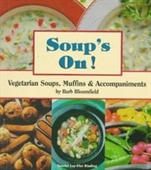 Soups On!: Vegetarian Soups, Muffins & Accompaniments