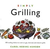 Simply Grilling: 100 Sizzling Dishes To Cook On Gas, Charcoal, And Electric Grills (Cooking Simply)