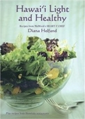 Hawaii Light And Healthy: Recipes From Midweeks Heart-Y Chef