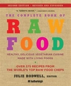 The Complete Book Of Raw Food, Second Edition: Healthy, Delicious Vegetarian Cuisine Made With Living Foods (The Complete Book O
