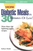More Diabetic Meals In 30 Minutes--Or Less! : More Than 150 Brand-New, Lightning-Quick Recipes