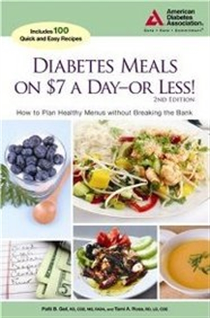 Diabetes Meals On $7 A Day--Or Less!: How To Plan Healthy Menus Without Breaking The Bank