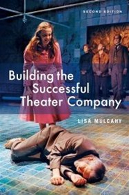 Building The Successful Theater Company (Second Edition)
