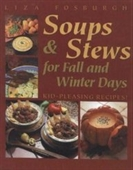 Soups And Stews: For Fall & Winter Days