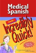 Medical Spanish Made Incredibly Quick! (Incredibly Easy! Series)