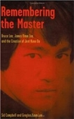 Remembering The Master: Bruce Lee, Jimmy Yimm Lee, And The Creation Of Jeet Kune Do