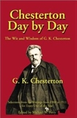 Chesterton Day By Day: The Wit And Wisdom Of G. K. Chesterton