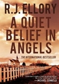 A Quiet Belief In Angels: A Novel
