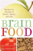 Brain Food: Recipes For Success For School, Sports, And Life