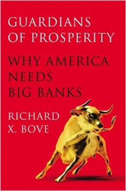 Guardians of Prosperity : Why America Needs Big Banks
