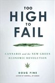 Too High To Fail : Cannabis And The New Green Economic Revolution