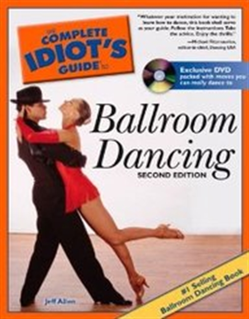 The Complete Idiots Guide To Ballroom Dancing, Dvd Edition (Complete Idiots Guide To)