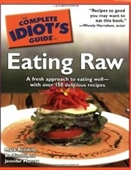 The Complete Idiots Guide To Eating Raw