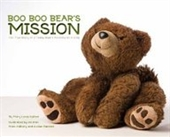 Boo Boo Bears Mission: The True Story Of A Teddy Bears Adventures In Iraq