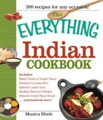 The Everything Indian Cookbook: 300 Tantalizing Recipes--From Sizzling Tandoori Chicken To Fiery Lamb Vindaloo (Everything: Cook