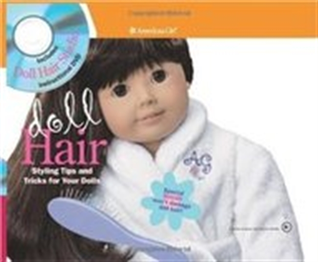 Doll Hair: Styling Tips And Tricks For Your Dolls (American Girl Library)