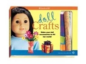 Doll Crafts: Make Your Doll Accessories To Fill Her World! (American Girl)