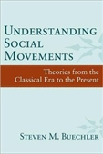 Understanding Social Movements : Theories From The Classical Era to The Present