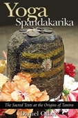 Yoga Spandakarika : The Sacred Texts At The Origins of Tantra