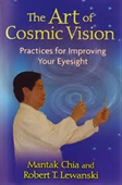 The Art of Cosmic Vision : Practices For Improving Your Eyesight