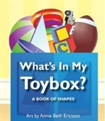 Whats In My Toybox?: A Book Of Shapes