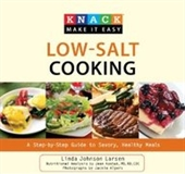 Knack Low-Salt Cooking: A Step-By-Step Guide To Savory, Healthy Meals (Knack: Make It Easy)