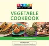 Knack Vegetable Cookbook: Savory Gourmet Recipes Made Easy (Knack: Make It Easy)