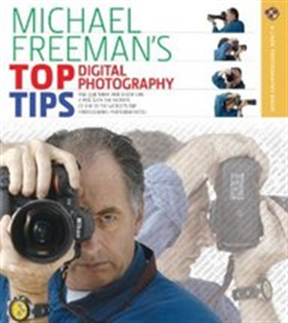 Michael Freemans Top Digital Photography Tips (A Lark Photography Book)