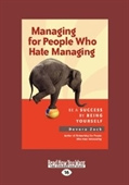Managing For People Who Hate Managing : Be A Success By Being Yourself