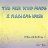 The Fish Who Made A Magical Wish