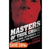 Master of True Crime : Chilling Stories of Murder And The Macabre