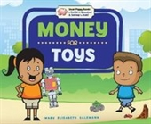 Money for Toys (Your Piggy Bank: a Guide to Spending & Saving for Kids!)
