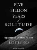 Five Billion Years of Solitude : The Search For Life Among The Stars